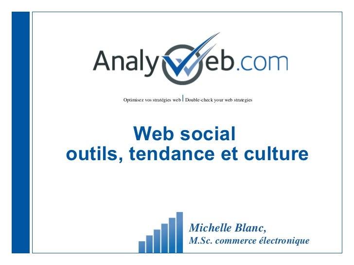 Web social  outils, tendance et culture Michelle Blanc,  M.Sc. commerce électronique