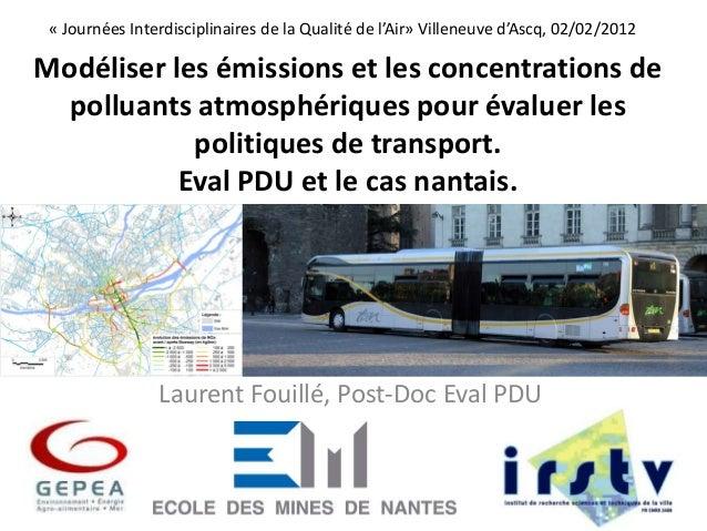 Modéliser les émissions et les concentrations depolluants atmosphériques pour évaluer lespolitiques de transport.Eval PDU ...