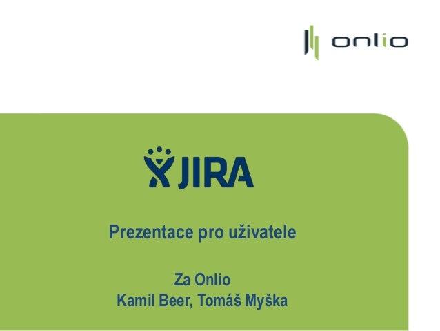 Prezentace pro uživatele Za Onlio Kamil Beer, Tomáš Myška