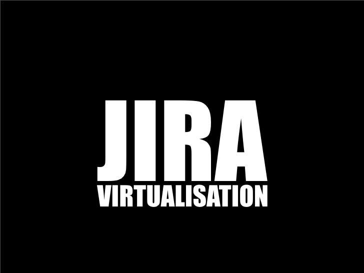 JIRA VIRTUALISATION