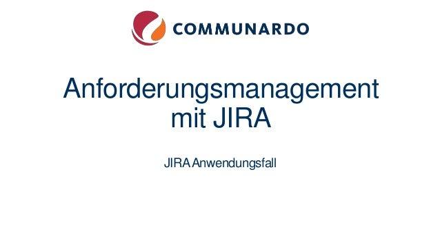 Anforderungsmanagement mit JIRA JIRAAnwendungsfall