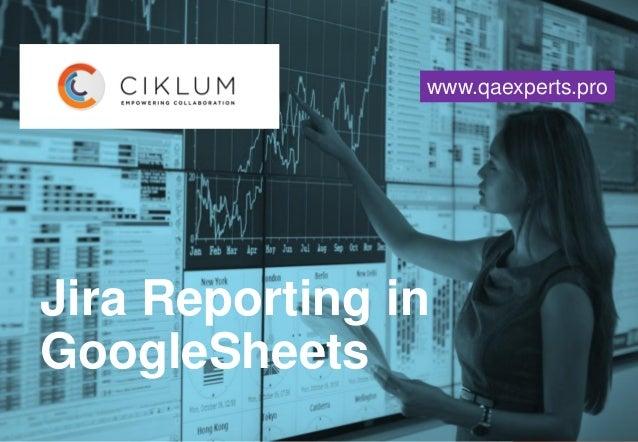 Jira Reporting in GoogleSheets www.qaexperts.pro