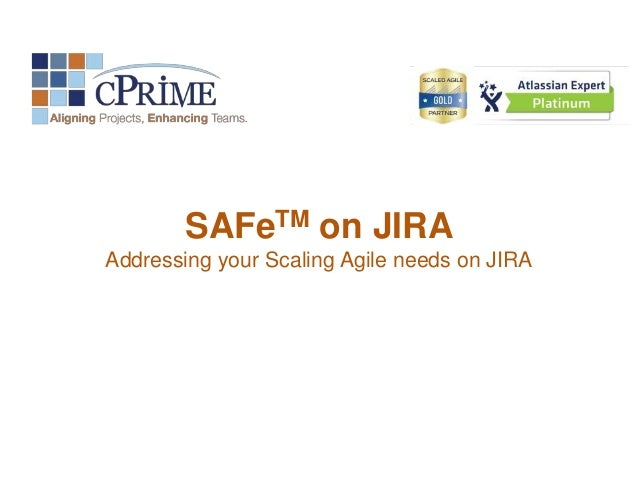 SAFeTM on JIRA Addressing your Scaling Agile needs on JIRA