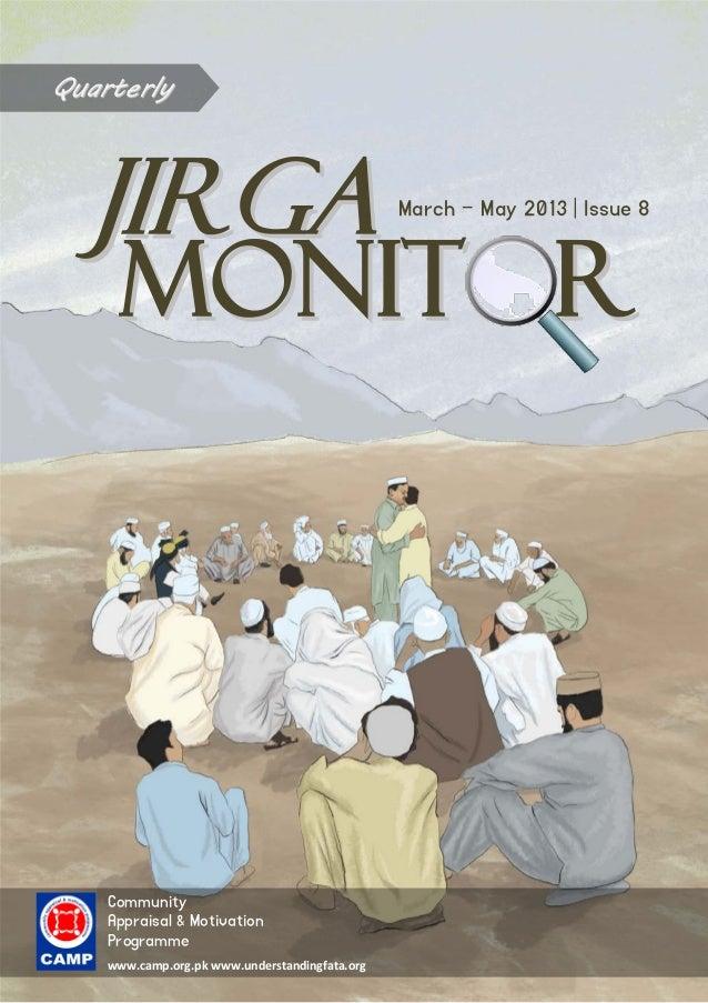 JJIIRRGGAA MMOONNIITT RR March – May 2013 | Issue 8 Community Appraisal & Motivation Programme www.camp.org.pk www.underst...