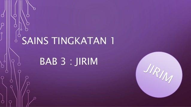 SAINS TINGKATAN 1 BAB 3 : JIRIM