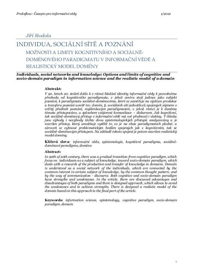 ProInflow: Časopis pro informační vědy 1/20121Jiří StodolaINDIVIDUA, SOCIÁLNÍ SÍTĚ A POZNÁNÍMOŽNOSTI A LIMITY KOGNITIVNÍHO...