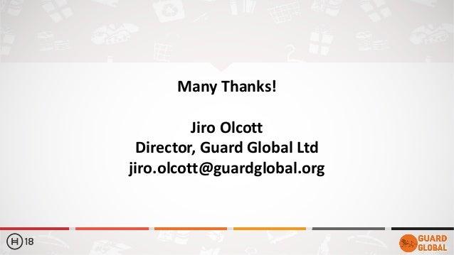 Many Thanks! Jiro Olcott Director, Guard Global Ltd jiro.olcott@guardglobal.org