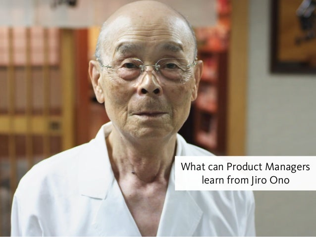 What can Product Managers learn from Jiro Ono
