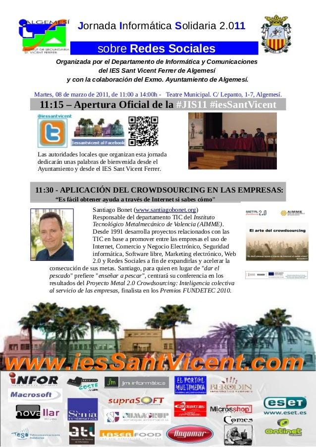 Jornada Informática Solidaria 2.011  sobre Redes Sociales Organizada por el Departamento de Informática y Comunicaciones d...