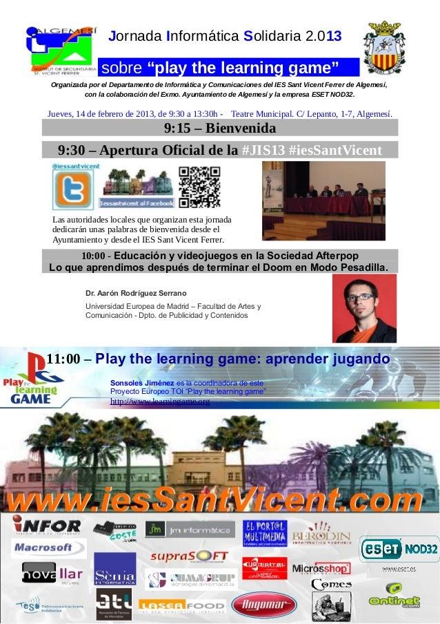 """Jornada Informática Solidaria 2.013  sobre """"play the learning game"""" Organizada por el Departamento de Informática y Comuni..."""