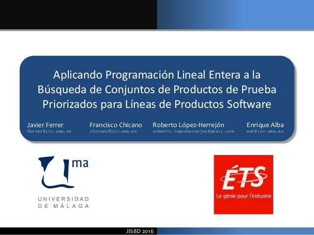 1 of 17 •Haga clic para modificar el estilo de subtítulo del patrón Ajhsia JISBD 2016 Aplicando Programación Lineal Entera...