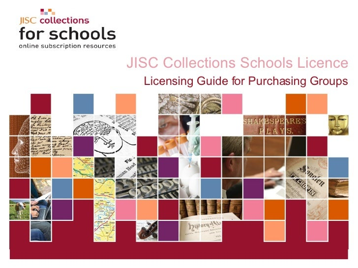 JISC Collections Schools Licence Licensing Guide for Purchasing Groups