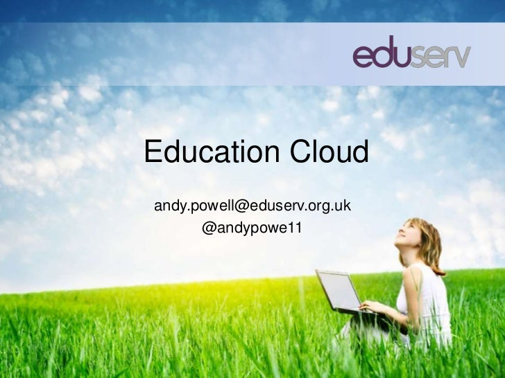 Education Cloudandy.powell@eduserv.org.uk      @andypowe11