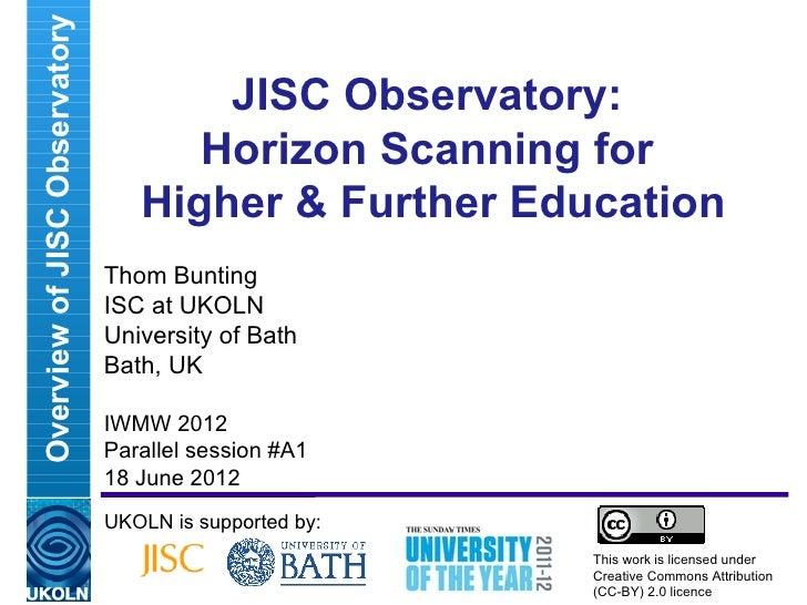 Overview of JISC Observatory                                       JISC Observatory:                                      ...