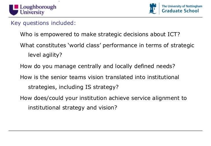 <ul><li>Key questions included: </li></ul><ul><ul><li>Who is empowered to make strategic decisions about ICT? </li></ul></...
