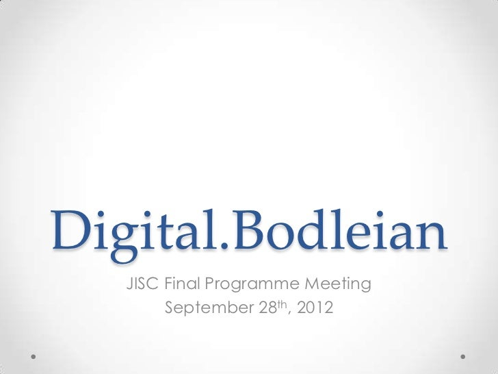 Digital.Bodleian   JISC Final Programme Meeting        September 28th, 2012