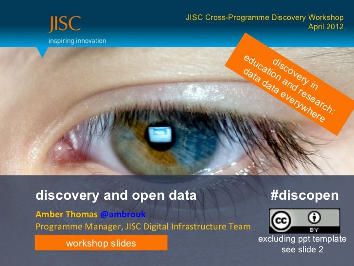 JISC Cross-Programme Discovery Workshop                                                                  April 2012       ...