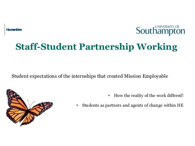 Staff-Student Partnership Working Student expectations of the internships that created Mission Employable • How the realit...