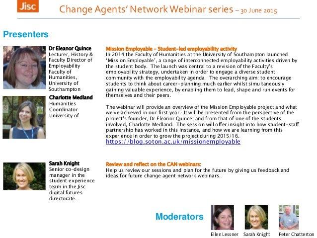 Presenters Moderators Peter ChattertonEllen Lessner Change Agents' NetworkWebinar series – 30 June 2015 Charlotte Medland ...