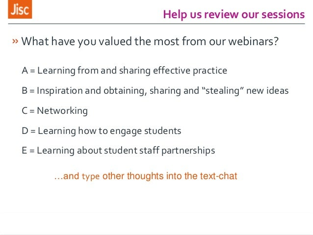 Help us review our sessions »What have you valued the most from our webinars? A = Learning from and sharing effective prac...