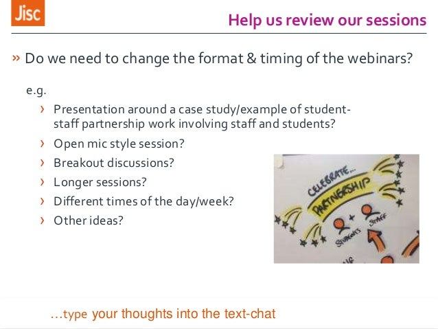 Help us review our sessions » Do we need to change the format & timing of the webinars? e.g. › Presentation around a case ...