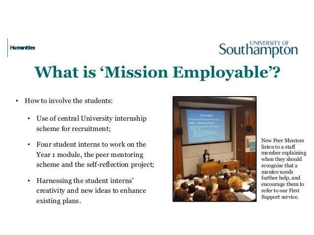 What is 'Mission Employable'? • How to involve the students: • Use of central University internship scheme for recruitment...