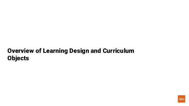 Overview of Learning Design and Curriculum Objects