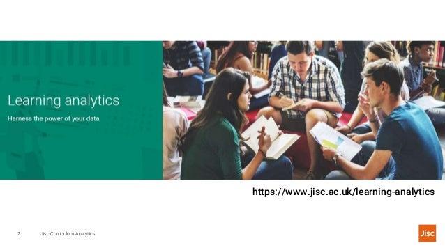 Jisc Curriculum Analytics2 https://www.jisc.ac.uk/learning-analytics