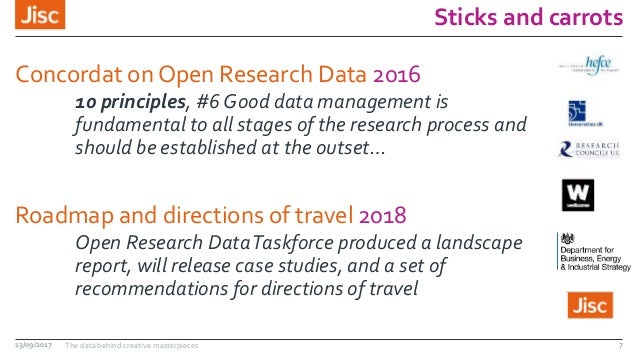 Sticks and carrots Concordat on Open Research Data 2016 10 principles, #6 Good data management is fundamental to all stage...