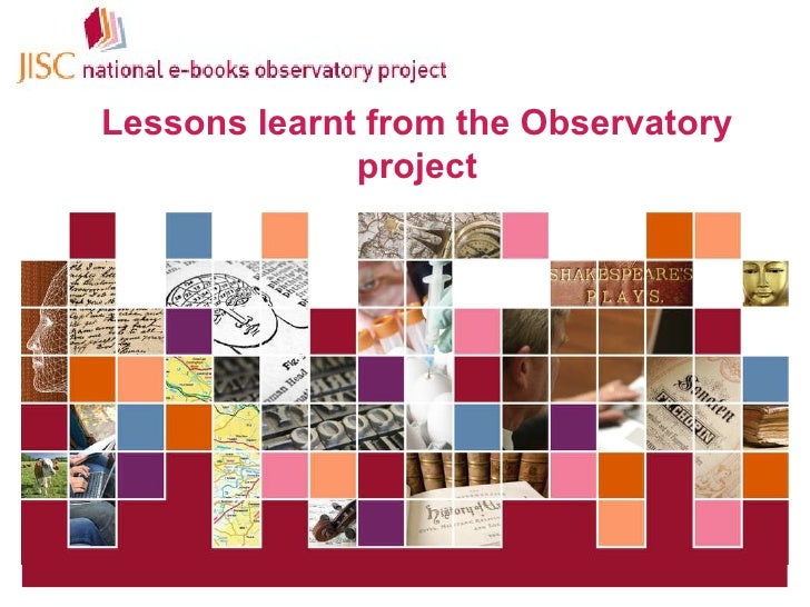 16 June 2010   |   Project Board Meeting  |  Slide  Lessons learnt from the Observatory project