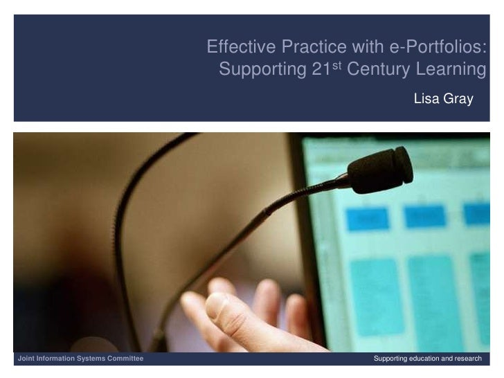 21/06/2010| slide 1<br />Effective Practice with e-Portfolios: Supporting 21st Century Learning   <br />Lisa Gray<br />Joi...