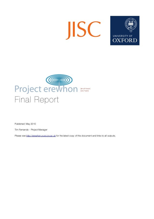 Final Report Published: May 2010 Tim Fernando - Project Manager Please see http://erewhon.oucs.ox.ac.uk for the latest cop...