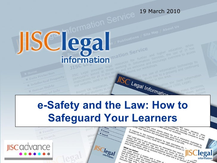 e-Safety and the Law: How to Safeguard Your Learners 19 March 2010