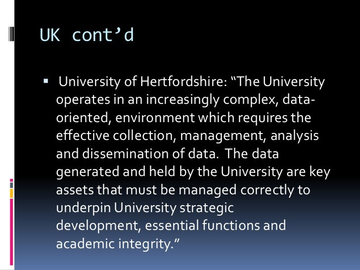 """UK cont'd University of Hertfordshire: """"The University  operates in an increasingly complex, data-  oriented, environment..."""