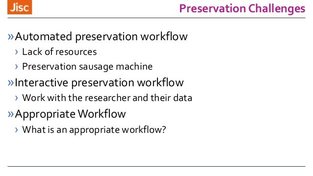 Preservation Challenges »Automated preservation workflow › Lack of resources › Preservation sausage machine »Interactive p...