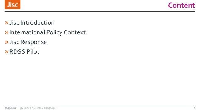 Content »Jisc Introduction »International Policy Context »Jisc Response »RDSS Pilot 07/06/2018 Building a National Data Se...