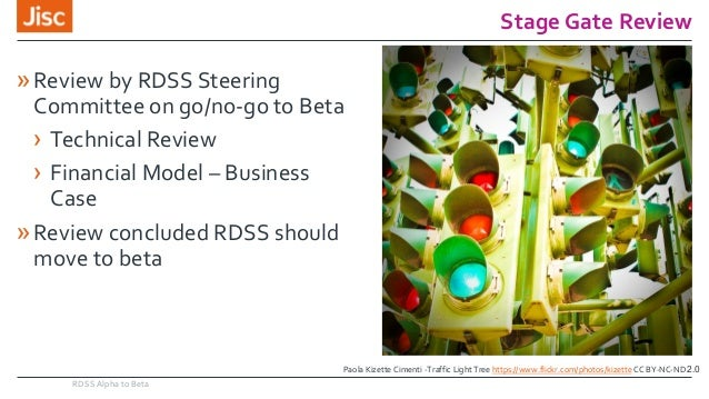 Stage Gate Review RDSS Alpha to Beta »Review by RDSS Steering Committee on go/no-go to Beta › Technical Review › Financial...