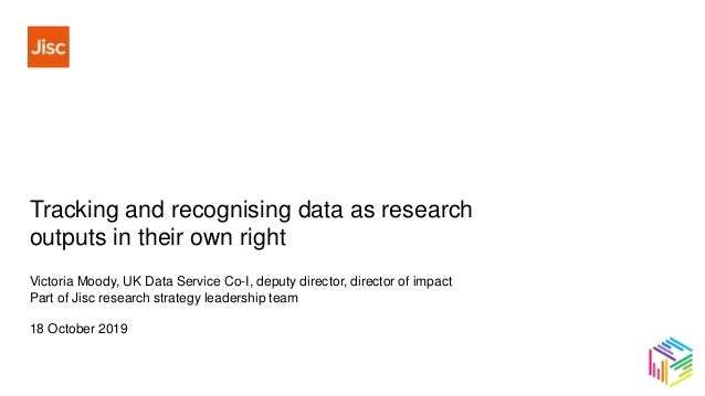 Victoria Moody, UK Data Service Co-I, deputy director, director of impact Part of Jisc research strategy leadership team 1...
