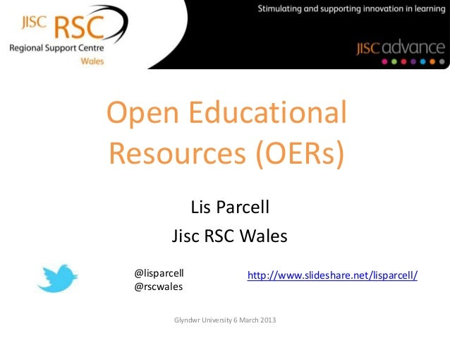 Open EducationalResources (OERs)            Lis Parcell         Jisc RSC Wales @lisparcell                   http://www.sl...