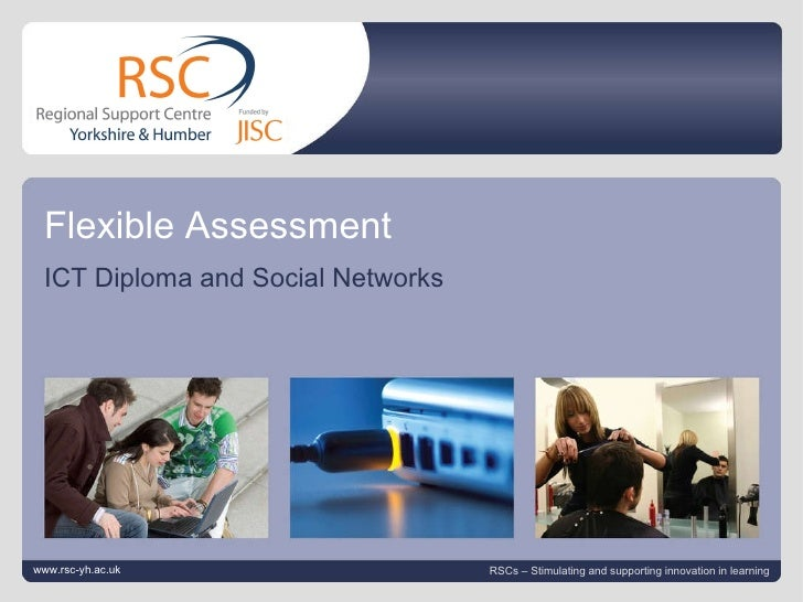 www.rsc-yh.ac.uk June 9, 2010   |  slide  Flexible Assessment ICT Diploma and Social Networks www.rsc-yh.ac.uk RSCs – Stim...