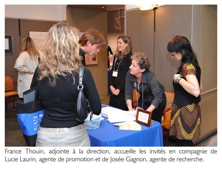 France Thouin, adjointe à la direction, accueille les invités en compagnie de Lucie Laurin, agente de promotion et de José...