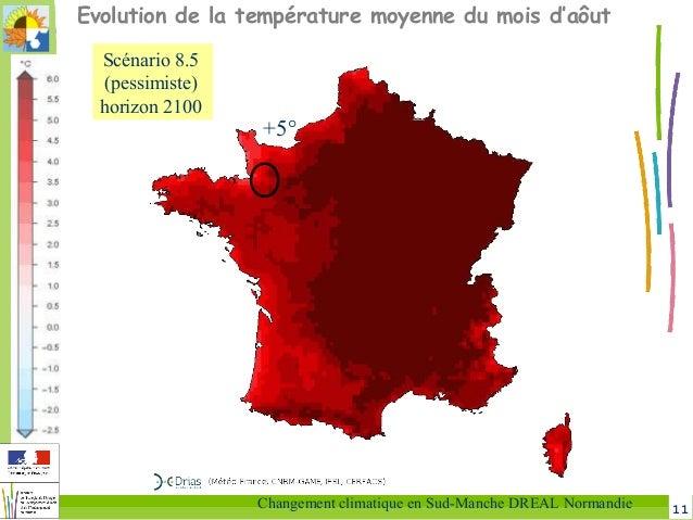 11Changement climatique en Sud-Manche DREAL Normandie Evolution de la température moyenne du mois d'aôut +5° Scénario 8.5 ...