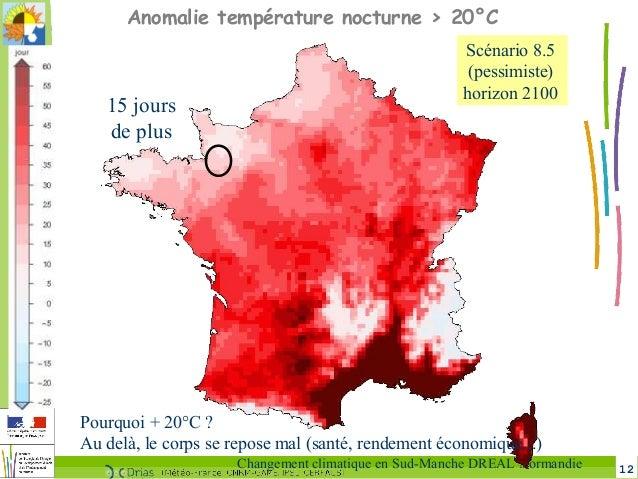 12Changement climatique en Sud-Manche DREAL Normandie 15 jours de plus Anomalie température nocturne > 20°C Pourquoi + 20°...