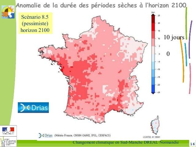 16Changement climatique en Sud-Manche DREAL Normandie Anomalie de la durée des périodes sèches à l'horizon 2100 0 10 jours...