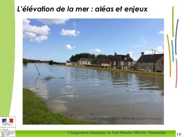 18Changement climatique en Sud-Manche DREAL Normandie La Taute à Saint-Hilaire-Petitville (source F. Gresselin) L'élévatio...