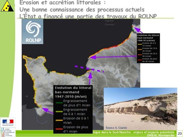20Changement climatique dans le Sud-Manche: enjeux et impacts potentiels DREAL Normandie Erosion et accrétion littorales...