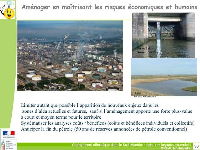 30Changement climatique dans le Sud-Manche: enjeux et impacts potentiels DREAL Normandie Aménager en maîtrisant les risqu...