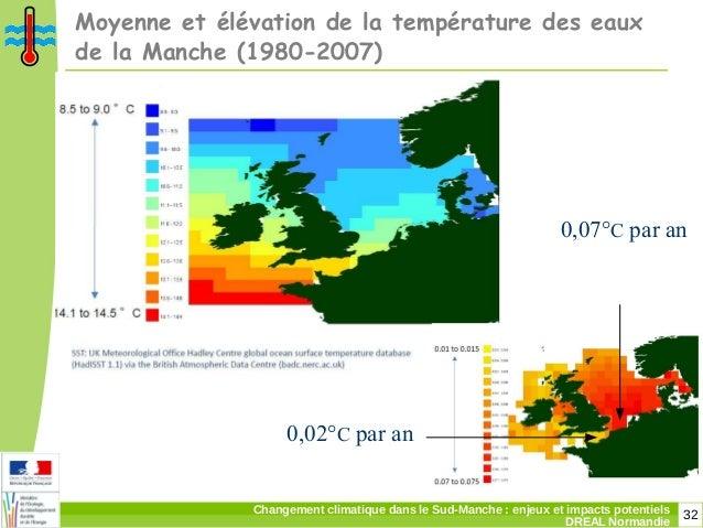 32Changement climatique dans le Sud-Manche: enjeux et impacts potentiels DREAL Normandie Moyenne et élévation de la tempé...
