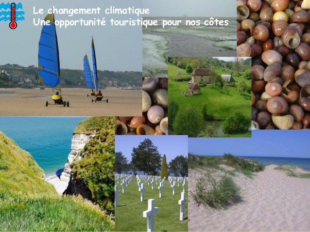 38Changement climatique dans le Sud-Manche: enjeux et impacts potentiels DREAL Normandie Le changement climatique Une opp...