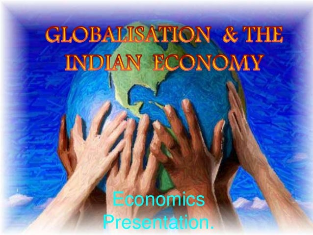 Globalization and its impact on economy.